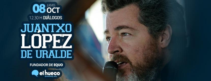 Economía Verde, con Juantxo López de Uralde, en los 'Diálogos' de El Hueco